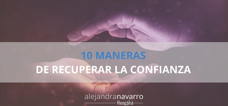 10 maneras de recuperar la confianza.