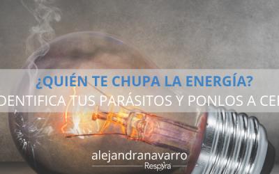 ¿Quién te chupa la energía? Identifica tus parásitos y ponlos a cero.