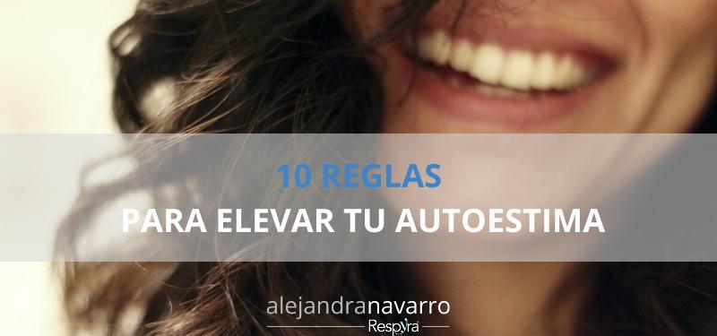 10 Reglas para elevar tu Autoestima.