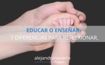 Educar o Enseñar. 7 diferencias para reflexionar.