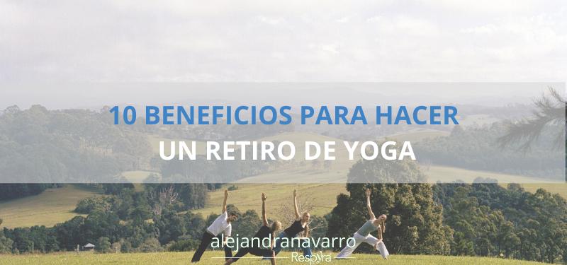 10 beneficios para hacer un Retiro de Yoga