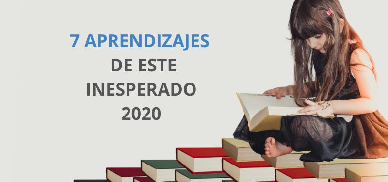 7 Aprendizajes de este inesperado 2020…